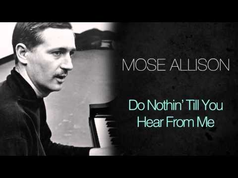 Mose allison do nothin till you hear from me