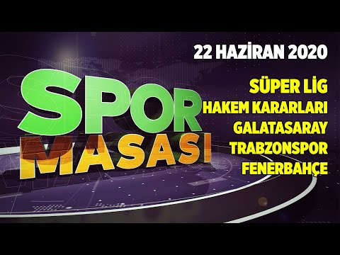 spor-masası-|-süper-lig,-hakem-kararları,-alanyaspor---trabzonspor,-galatasaray---22-haziran-2020