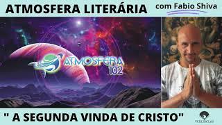 """""""A SEGUNDA VINDA DE CRISTO"""" (Atmosfera Literária)"""