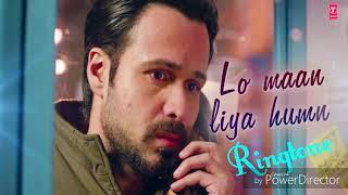 Gambar cover Lo maan Liya - new Bollywood song RingTone - film -( Raaz Reboot )