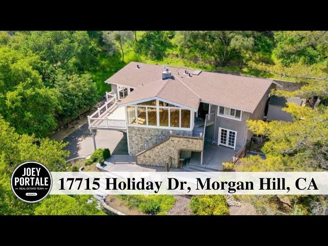 17715 Holiday Dr Morgan Hill, CA 95037 presented by Joey Portale | Bay Area Realtor
