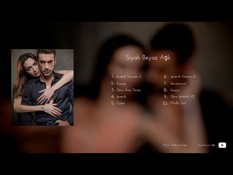 Siyah Beyaz Aşk Müzikleri - Full Album 2