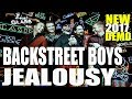 Backstreet Boys - Jealousy  [NEW 2017 DEMO TRACK] LYRICS IN DESCRIPTION