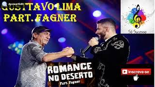 Gusttavo Lima Part. Fagner – Romance No Deserto