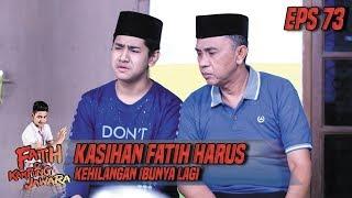 Download Video Kasihan Fatih Harus Kehilangan Ibunya Lagi - Fatih Di Kampung Jawara Eps 73 MP3 3GP MP4