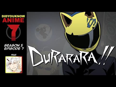 Durarara!! - Did You Know Anime? Feat. The Anime Man