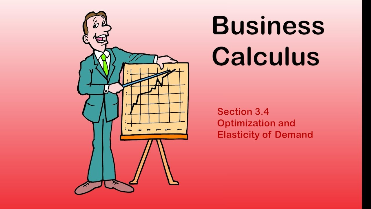 Business Calculus Section 3 4 Optimization And Elasticity Of