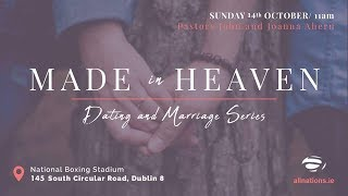 """""""Made In Heaven"""" Dating & Marriage Series - Part 3 - Communication - Pastors John & Joanna Ahern"""
