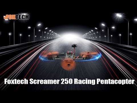 Foxtech Screamer 250 Racing Pentacopter Features Introduction .