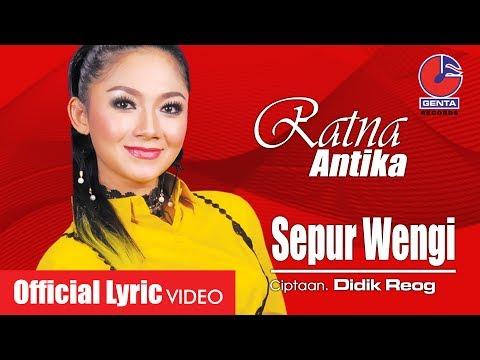 RATNA ANTIKA (OM. MALIKA) - SEPUR WENGI - Official Lyric Video