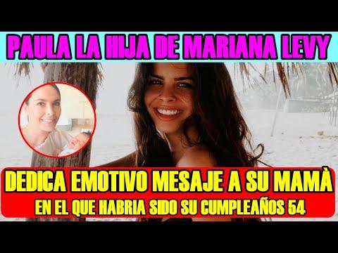 EL EMOTIVO MENSAJE DE PAULA LEVY a SU MADRE MARIANA LEVY en el que HABRÍA SIDO SU CUMPLEAÑOS 54