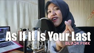 Video As If It Is Your Last - BLACKPINK (Live Cover by Tiffani Afifa) download MP3, 3GP, MP4, WEBM, AVI, FLV Januari 2018
