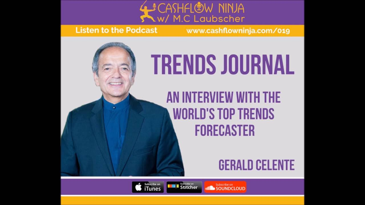 019: Gerald Celente: How to Identify, Track and Forecast Trends