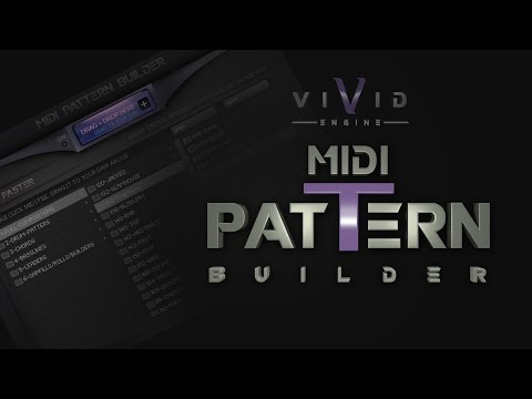 """VIVID"" Walkthroughs #7 - MIDI PATTERN BUILDER - Drag+Drop Production - Kontakt Library"