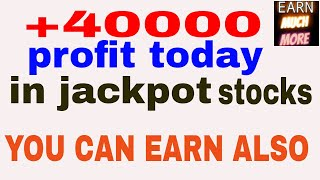 +45000 PROFIT IN TODAY JACKPOT STOCKS - U CAN EARN ALSO