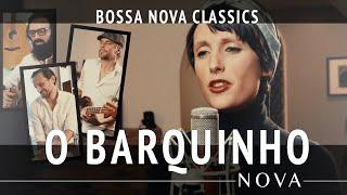 NOVA - O Barquinho - (Bossa Nova Classics) Quarantine Series #17