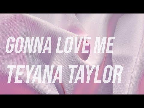 Youre gonna love me lyrics teyana taylor