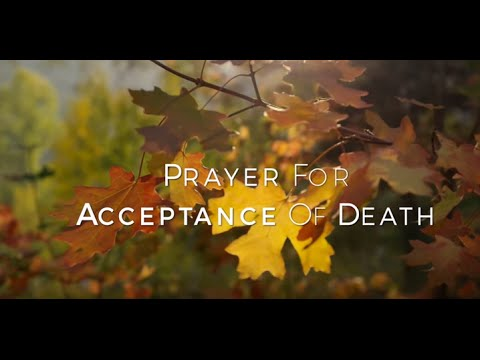Prayer for Acceptance of Death HD
