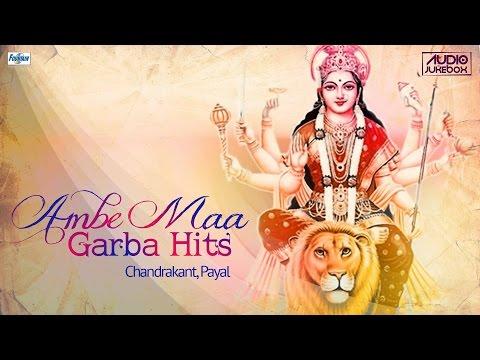 Best Ambe Maa Na Garba 2015 Jukebox | Gujarati Navratri Garba Songs | Dholida Dhol Re Vagad