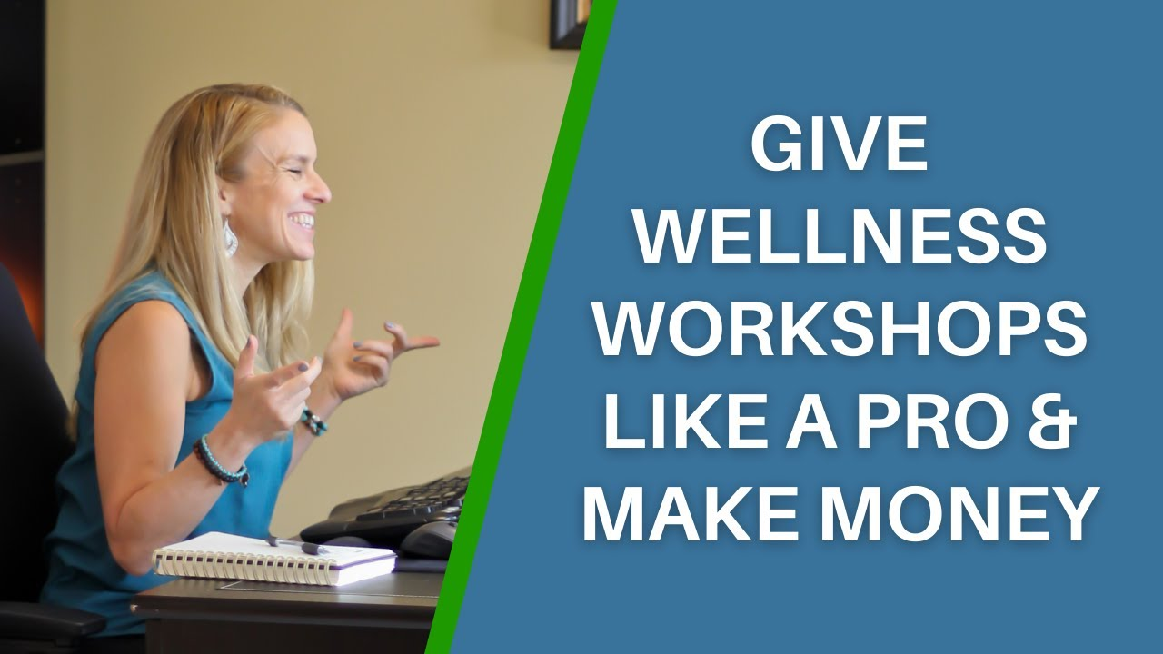 How to Give Wellness Workshops Like a Pro to Find Clients & Make Money
