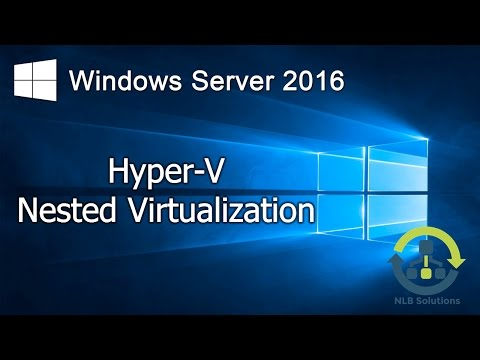05. How to configure Hyper-V Nested Virtualization on Windows Server 2016 (Step by step guide)