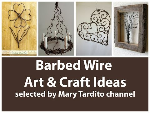 Barb Wire Crafts Inspo - Recycled Craft Ideas - Recycled Home Decor