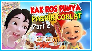 KAK ROS HAVE A CHOCOLATE FACTORY (PART 2)!! -ROBLOX UPIN IPIN