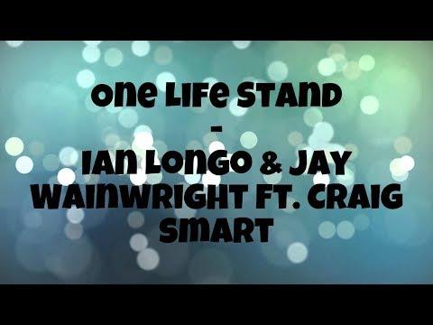 One life stand - ian longo & jay wainwright ft. craig smart (lyrics)