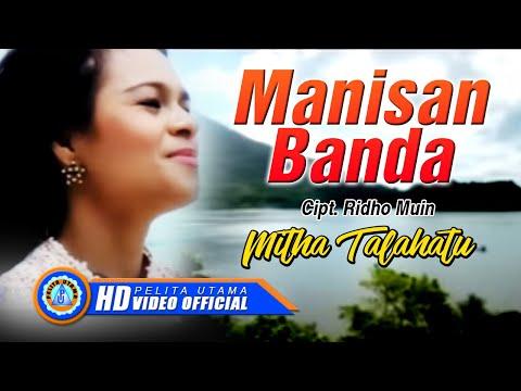 MITHA TALAHATU - MANISAN BANDA (Official Music Video)