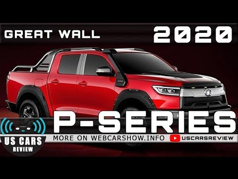 2020 GREAT WALL P-SERIES Review Release Date Specs Prices