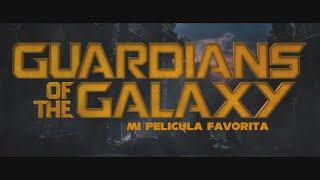 Guardianes de la Galaxia, Mi Película Favorita | ElGameplayerXD