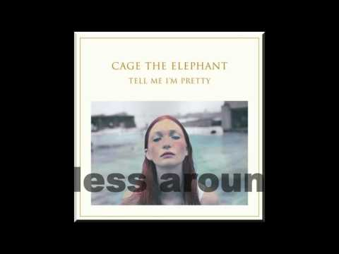 Cage the elephant - Tell me im pretty [Full album]