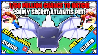 NEW *ATLANTIS*  SHINY SECRET PET! 1 IN 50 MILLION CHANCE TO HATCH! *INSANE STATS! IN OOFING LEGENDS!