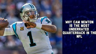 Why Cam Newton Is The Most Underrated Quarterback In The | NFL