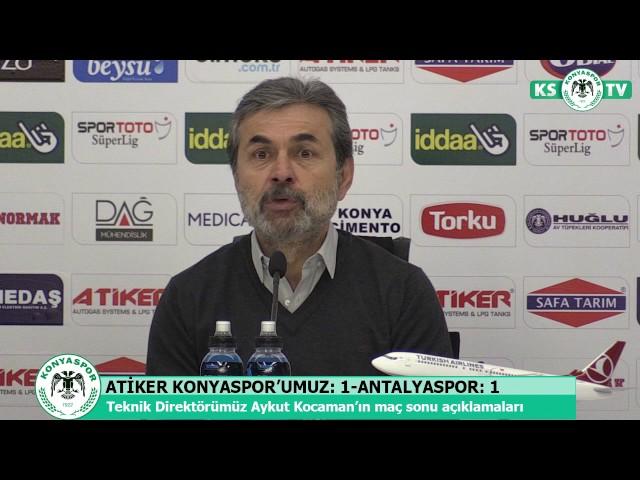 Teknik Direktörümüz Aykut Kocaman'ın Antalyaspor maçı sonrası açıklamaları
