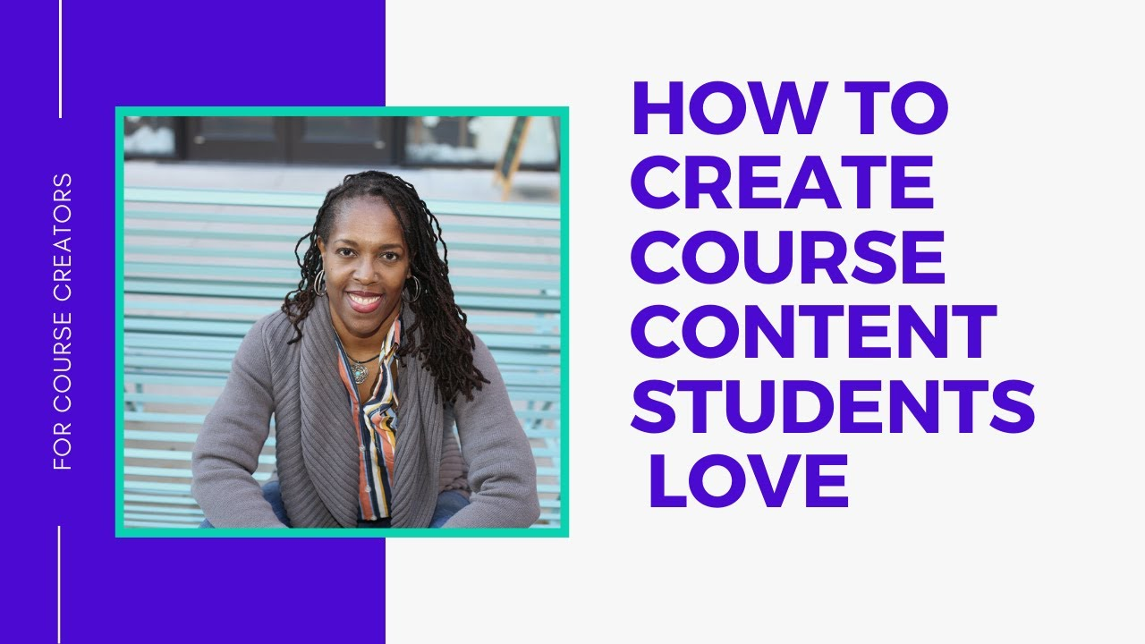 How to Create Course Content That Students Will Love