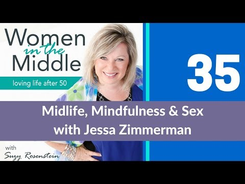 EP #35: Midlife, Mindfulness and Sex with Jessa Zimmerman