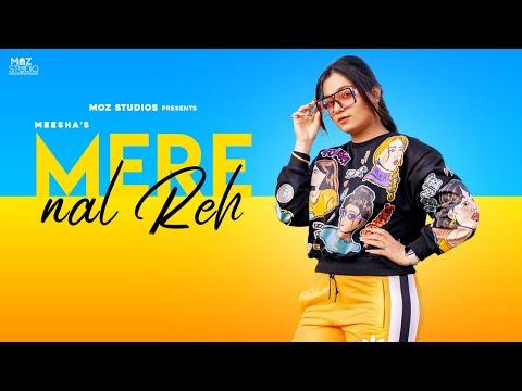Mere Nal Reh (Official Video) Meesha | New Punjabi Songs 2020 | Latest Punjabi Songs 2020