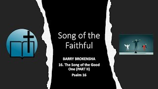 10 Jan 2021 The Songs Of The Faithful 16. The Song of the Good One (Part II)