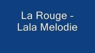 La Rouge - Lala Melodie