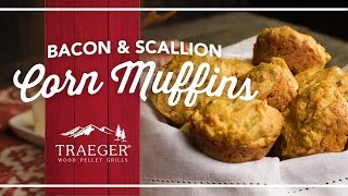 Delicious And Easy Bacon And Scallion Corn Muffins By Traeger Grills