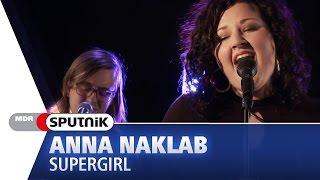 Anna Naklab - Supergirl (Live & Akustik) - SPUTNIK Videosession