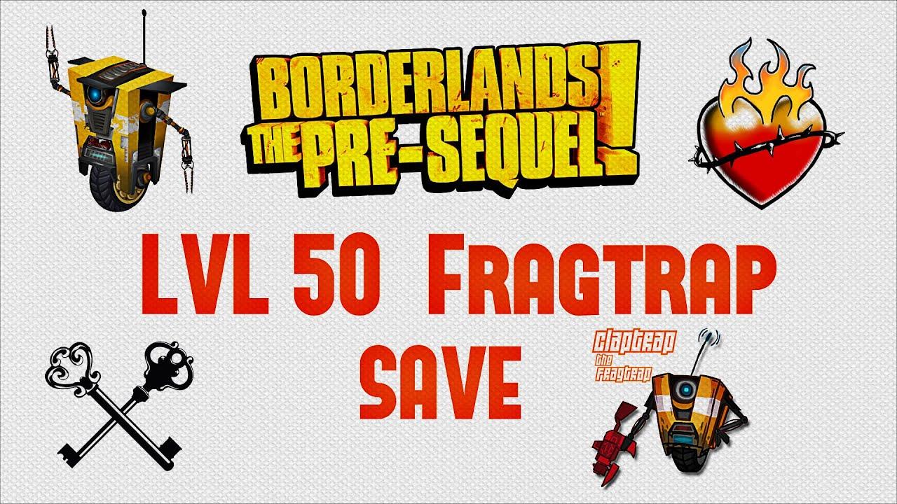 OFW:: Borderlands: The Pre-Sequel - Fragtrap lvl 50 Save