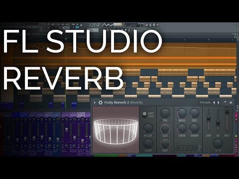 How To Use Fruity Reeverb 2 - FL Studio Basics