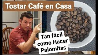 Tostar Café en Casa tan fácil como hacer Palomitas de Maíz