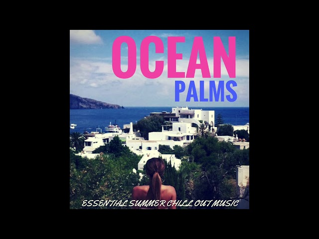 Aastik Koshy - Ocean Palms ( Sun-lounging Mix )