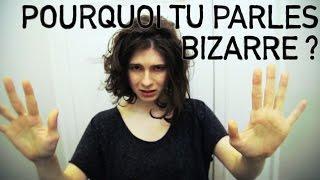 POURQUOI TU PARLES BIZARRE ? | solangeteparle