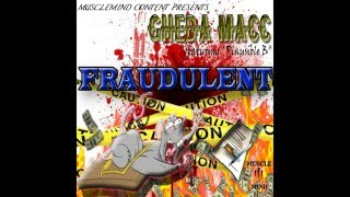 Download Gheda Macc ft. Plausible B - Fraudulent MP3 song and Music Video