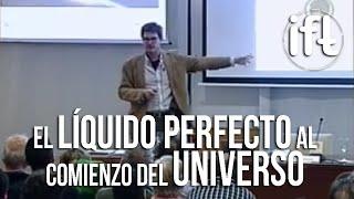 El Líquido Perfecto al Comienzo del Universo - Karl Landsteiner