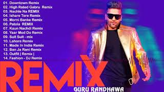 guru-randhawa-remix-songs-mashup-2018-top-hits-remix-songs-of-guru-randhawa-hindi-remix-songs